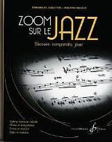 Emmanuel GAULTIER – Philippe RIBO0UR : Zoom sur le Jazz.  Découvrir, comprendre jouer. Billaudot : G 7228 B.