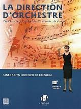 Margarita Lorenzo de REIZÁBAL : La direction d'orchestre pour les chefs d'orchestre, d'harmonie, de chœur. 1 vol. 1 DVD. Lemoine :HL 29120.