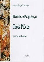 Henriette PUIG-ROGET : Trois pièces  pour grand orgue. Delatour : DLT2183
