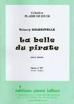 Thierry DELERUYELLE : La belle du pirate  pour piano. Lafitan : P.L.2881.