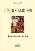 Bernard COL : Pièces siamoises.  10 compositions faciles pour piano. Fin de 1er cycle. Delatour : DLT2525