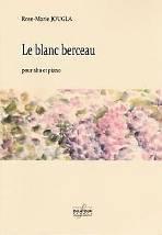 Rose-Marie JOUGLA : Le blanc berceau  pour alto et piano. Niveau moyen avancé. Delatour : DLT 2517.