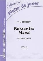 Yves BOUILLOT : Romantic Mood  pour flûte en ut et piano. Débutant. Lafitan : P.L.2840.