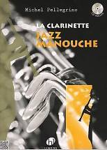 Michel PELLEGRINO : La clarinette, Jazz manouche. 1 vol. 1 CD.  Lemoine : 29195 HL.