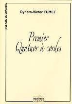 Dynam-Victor FUMET : Premier quatuor à cordes. Delatour : DLT1653.