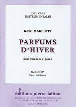 Rémi MAUPETIT : Parfums d'hiver  pour trombone et piano. Elémentaire. Lafitan : P.L.2873.